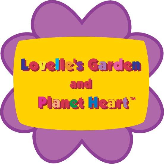Lovelle's Garden and Planet Heart